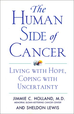 Human Side of Cancer Living with Hope, Coping with Uncertainty N/A edition cover