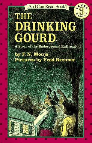 Drinking Gourd A Story of the Underground Railroad  2011 9780064440424 Front Cover