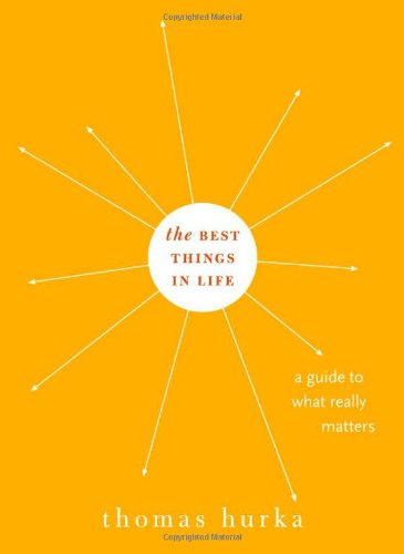 Best Things in Life A Guide to What Really Matters  2011 edition cover