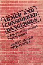 Armed and Considered Dangerous A Survey of Felons and Their Firearms N/A edition cover