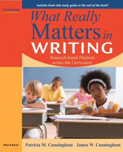 What Really Matters in Writing Research-Based Practices Across the Curriculum  2010 edition cover