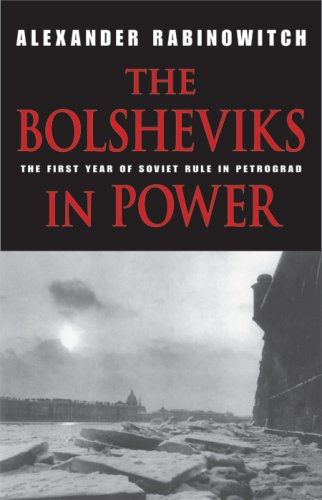 Bolsheviks in Power The First Year of Soviet Rule in Petrograd  2008 edition cover