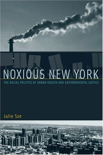 Noxious New York The Racial Politics of Urban Health and Environmental Justice  2006 edition cover