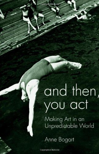 And Then, You Act Making Art in an Unpredictable World  2007 9780415411424 Front Cover