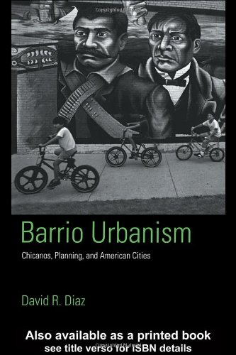 Barrio Urbanism Chicanos, Planning and American Cities  2005 edition cover