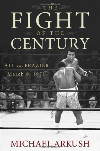 Fight of the Century Ali vs. Frazier March 8 1971  2008 edition cover
