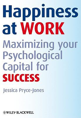 Happiness at Work Maximizing Your Psychological Capital for Success  2010 9780470689424 Front Cover