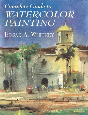 Complete Guide to Watercolor Painting   2001 edition cover