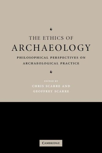 Ethics of Archaeology Philosophical Perspectives on Archaeological Practice  2006 9780521549424 Front Cover