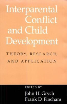 Interparental Conflict and Child Development Theory, Research, and Applications  2001 9780521651424 Front Cover