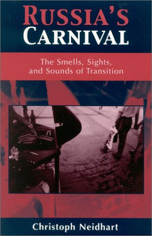 Russia's Carnival The Smells, Sights, and Sounds of Transition  2002 edition cover