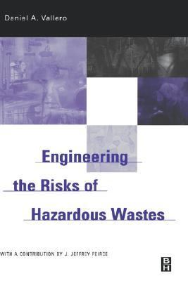 Engineering the Risks of Hazardous Wastes  N/A edition cover