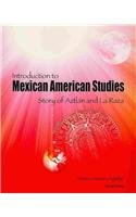Introduction to Mexican American Studies Story of Aztlan and la Raza Revised  9780757579424 Front Cover