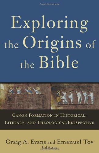 Exploring the Origins of the Bible Canon Formation in Historical, Literary, and Theological Perspective  2008 edition cover