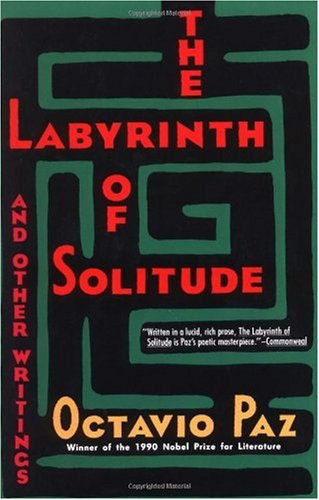 Labyrinth of Solitude The Other Mexico, Return to the Labyrinth of Solitude, Mexico and the U. S. A., the Philanthropic Ogre  1985 edition cover