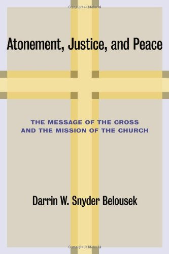 Atonement, Justice, and Peace The Message of the Cross and the Mission of the Church  2011 edition cover