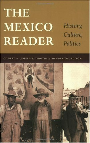 Mexico Reader History, Culture, Politics  2002 9780822330424 Front Cover