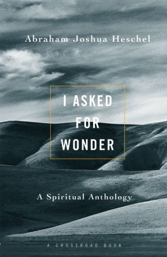 I Asked for Wonder A Spiritual Anthology N/A edition cover