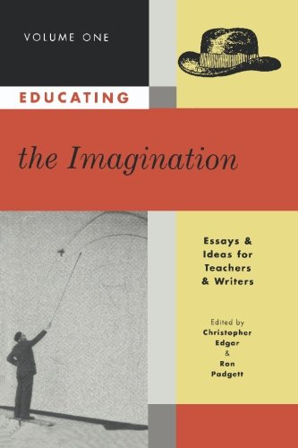 Educating the Imagination : Essays and Ideas for Teachers and Writers 1st edition cover