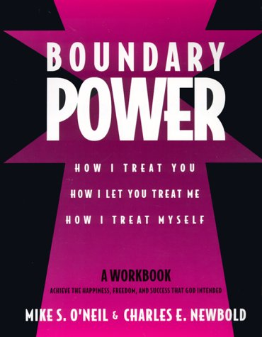Boundary Power : How I Treat You, How I Let You Treat Me, How I Treat Myself 1st 9780963345424 Front Cover