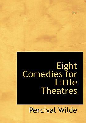 Eight Comedies for Little Theatres N/A 9781113697424 Front Cover