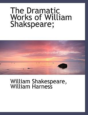 Dramatic Works of William Shakspeare;  N/A 9781116357424 Front Cover