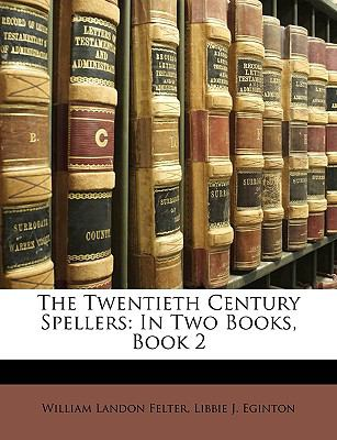 Twentieth Century Spellers : In Two Books, Book 2 N/A edition cover