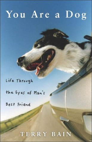 You Are a Dog Life Through the Eyes of Man's Best Friend  2004 9781400052424 Front Cover