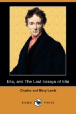 Elia, and the Last Essays of Elia   2008 9781406539424 Front Cover