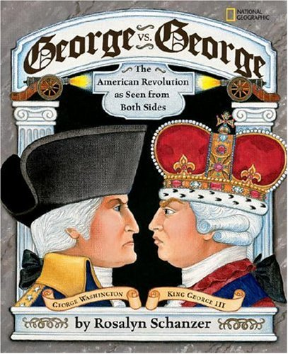 George vs. George The American Revolution as Seen from Both Sides  2007 edition cover