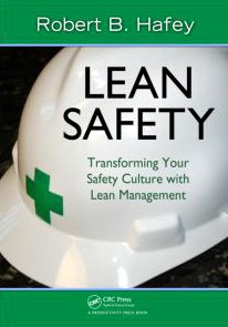 Lean Safety Transforming Your Safety Program with Lean Management  2009 edition cover