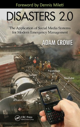 Disasters 2. 0 The Application of Social Media Systems for Modern Emergency Management  2012 edition cover