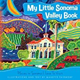My Little Sonoma Valley Book Places in Sonoma I Love to Visit Large Type  9781492781424 Front Cover
