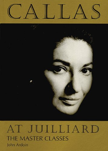 Callas at Juilliard The Master Classes N/A edition cover