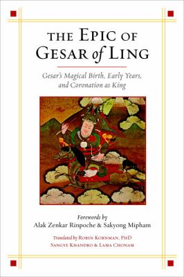 Epic of Gesar of Ling Gesar's Magical Birth, Early Years, and Coronation as King  2011 edition cover