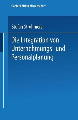 Die Integration Von Unternehmungs-Und Personalplanung   1995 9783824461424 Front Cover