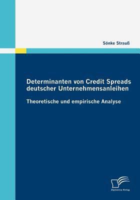Determinanten Von Credit Spreads Deutscher Unternehmensanleihen   2009 9783836677424 Front Cover