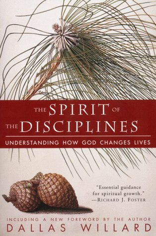 Spirit of the Disciplines Understanding How God Changes Lives  1988 (Reissue) edition cover