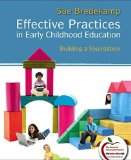 Effective Practices in Early Childhood Education Building a Foundation, Student Value Edition  2011 9780132779425 Front Cover