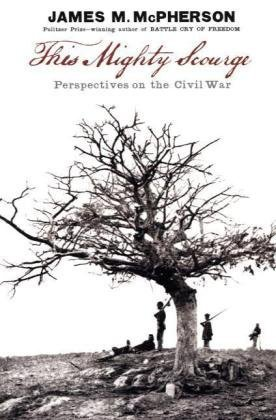 This Mighty Scourge Perspectives on the Civil War  2009 edition cover