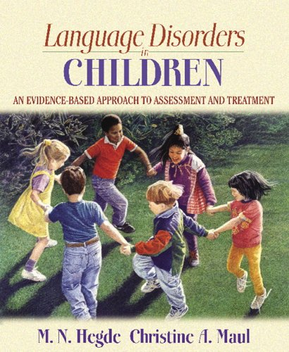 Language Disorders in Children An Evidence-Based Approach to Assessment and Treatment  2006 9780205435425 Front Cover
