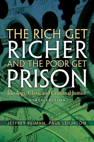 Rich Get Richer and the Poor Get Prison Ideology, Class, and Criminal Justice 9th 2010 edition cover