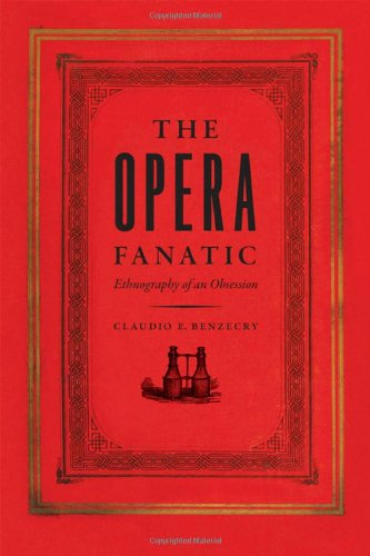 Opera Fanatic Ethnography of an Obsession  2011 9780226043425 Front Cover