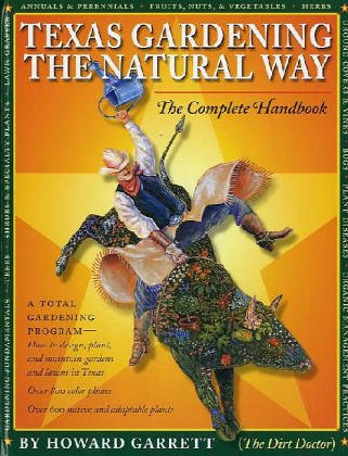 Texas Gardening the Natural Way The Complete Handbook  2004 edition cover