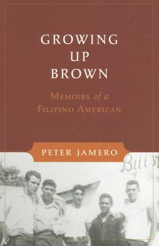 Growing up Brown Memoirs of a Filipino American  2006 9780295986425 Front Cover
