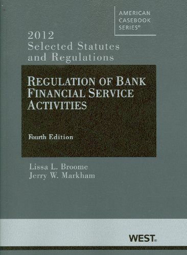Regulation of Bank Financial Service Activities Selected Statutes and Regulations (2012) 4th 2012 (Revised) edition cover