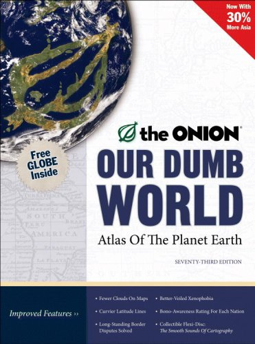 Our Dumb World The Onion's Atlas of the Planet Earth 73rd (Revised) edition cover