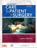 Alexander's Care of the Patient in Surgery:   2014 9780323089425 Front Cover