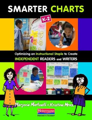 Smarter Charts K-2 Optimizing an Instructional Staple to Create Independent Readers and Writers  2012 9780325043425 Front Cover