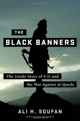 Black Banners The Inside Story of 9/11 and the War Against Al-Qaeda  2011 edition cover